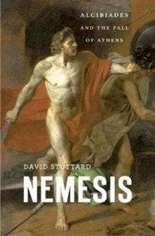 Nemesis : Alcibiades and the Fall of Athens, Hardback Book