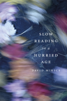 Slow Reading in a Hurried Age, Hardback Book
