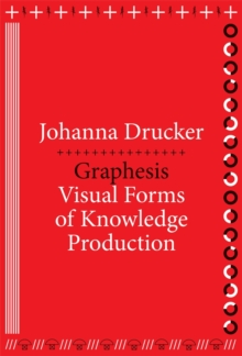 Graphesis : Visual Forms of Knowledge Production, Paperback / softback Book