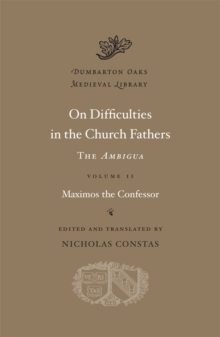 On Difficulties in the Church Fathers: The <i>Ambigua</i>, Volume II, Hardback Book
