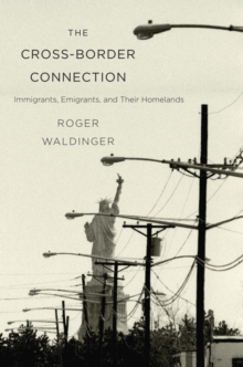 The Cross-Border Connection : Immigrants, Emigrants, and Their Homelands, Hardback Book