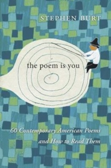 The Poem is You : Sixty Contemporary American Poems and How to Read Them, Hardback Book