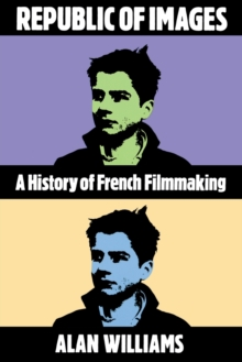 Republic of Images : A History of French Filmmaking, Paperback / softback Book