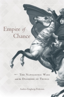 Empire of Chance : The Napoleonic Wars and the Disorder of Things, Hardback Book