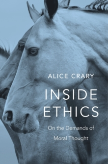 Inside Ethics : On the Demands of Moral Thought, Hardback Book