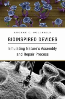 Bioinspired Devices : Emulating Nature's Assembly and Repair Process, Hardback Book