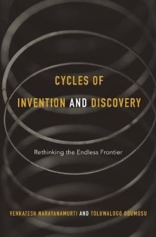 Cycles of Invention and Discovery : Rethinking the Endless Frontier, Hardback Book