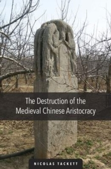 The Destruction of the Medieval Chinese Aristocracy, Paperback Book