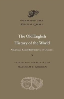 The Old English History of the World : An Anglo-Saxon Rewriting of Orosius, Hardback Book
