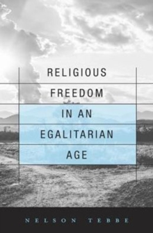 Religious Freedom in an Egalitarian Age, Hardback Book