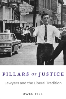 Pillars of Justice : Lawyers and the Liberal Tradition, Hardback Book
