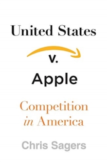 United States v. Apple : Competition in America, Hardback Book