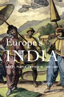 Europe's India : Words, People, Empires, 1500 1800, Hardback Book