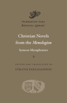 Christian Novels from the Menologion of Symeon Metaphrastes, Hardback Book