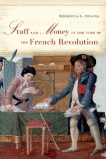 Stuff and Money in the Time of the French Revolution, Paperback Book