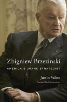 Zbigniew Brzezinski : America'S Grand Strategist, Hardback Book