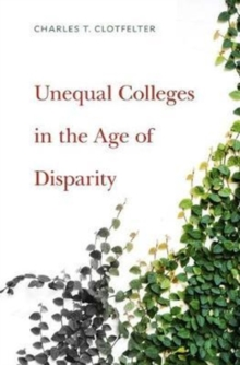 Unequal Colleges in the Age of Disparity, Hardback Book