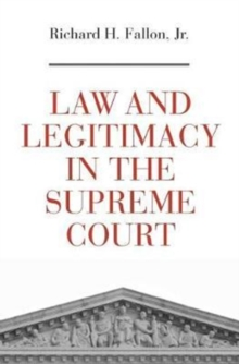 Law and Legitimacy in the Supreme Court, Hardback Book