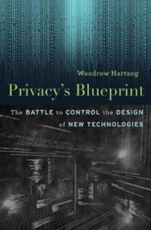 Privacy'S Blueprint : The Battle to Control the Design of New Technologies, Hardback Book