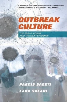 Outbreak Culture : The Ebola Crisis and the Next Epidemic, Hardback Book