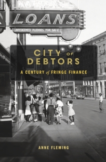 City of Debtors : A Century of Fringe Finance, Hardback Book