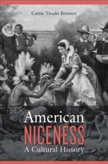 American Niceness : A Cultural History, Hardback Book