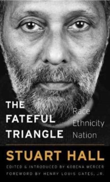 The Fateful Triangle : Race, Ethnicity, Nation, Hardback Book