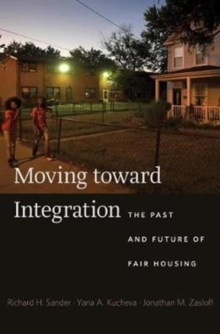Moving Toward Integration : The Past and Future of Fair Housing, Hardback Book