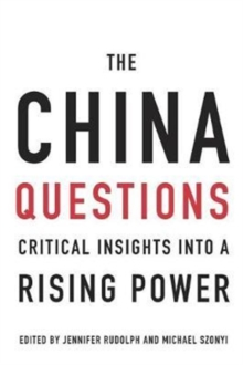 The China Questions : Critical Insights into a Rising Power, Hardback Book