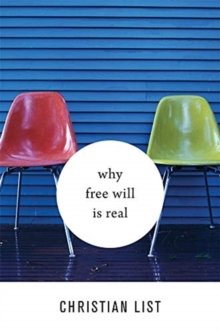 Why Free Will Is Real, Hardback Book
