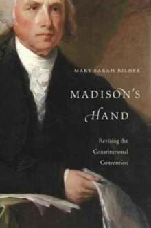 Madison's Hand : Revising the Constitutional Convention, Paperback Book