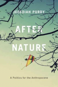 After Nature : A Politics for the Anthropocene, Paperback Book