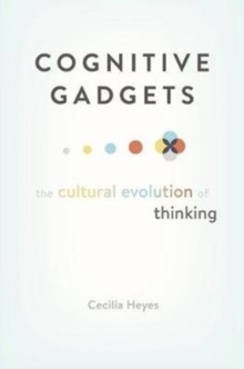 Cognitive Gadgets : The Cultural Evolution of Thinking, Hardback Book