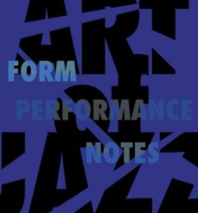 Art of Jazz : Form/Performance/Notes, Paperback Book