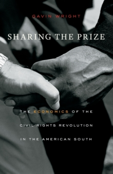 Sharing the Prize : The Economics of the Civil Rights Revolution in the American South, Paperback / softback Book