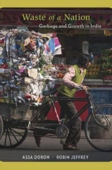 Waste of a Nation : Garbage and Growth in India, Hardback Book