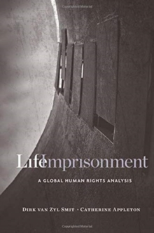Life Imprisonment : A Global Human Rights Analysis, Hardback Book