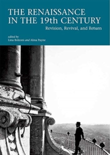 The Renaissance in the 19th Century : Revision, Revival, and Return, Paperback / softback Book