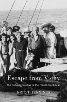 Escape from Vichy : The Refugee Exodus to the French Caribbean, Hardback Book