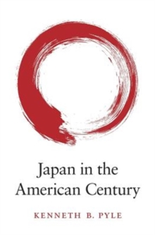 Japan in the American Century, Hardback Book