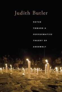 Notes Toward a Performative Theory of Assembly, Paperback Book