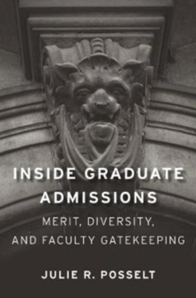 Inside Graduate Admissions : Merit, Diversity, and Faculty Gatekeeping, Paperback Book