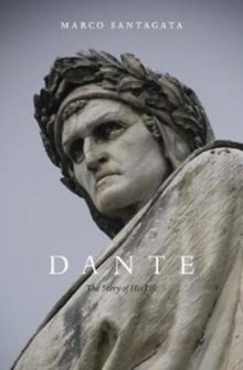 Dante : The Story of His Life, Paperback / softback Book
