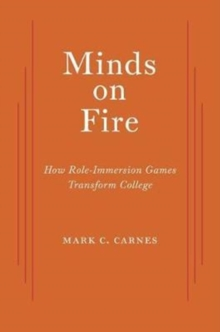 Minds on Fire : How Role-Immersion Games Transform College, Paperback Book