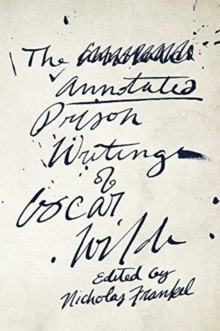 The Annotated Prison Writings of Oscar Wilde, Paperback / softback Book
