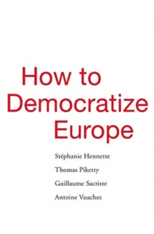 How to Democratize Europe, Hardback Book