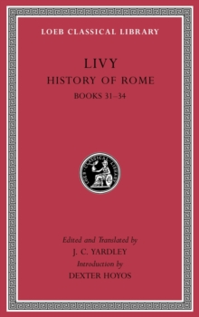 History of Rome, Volume IX : Books 31-34, Hardback Book