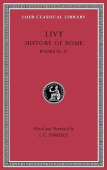 History of Rome, Volume X : Books 35-37, Hardback Book