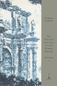 The Decline and Fall of the Roman Empire, Volume I : A.D. 180 to A.D. 395 (A Modern Library E-Book), EPUB eBook