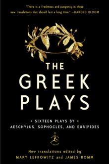 The Greek Plays : Sixteen Plays by Aeschylus, Sophocles, and Euripides, EPUB eBook